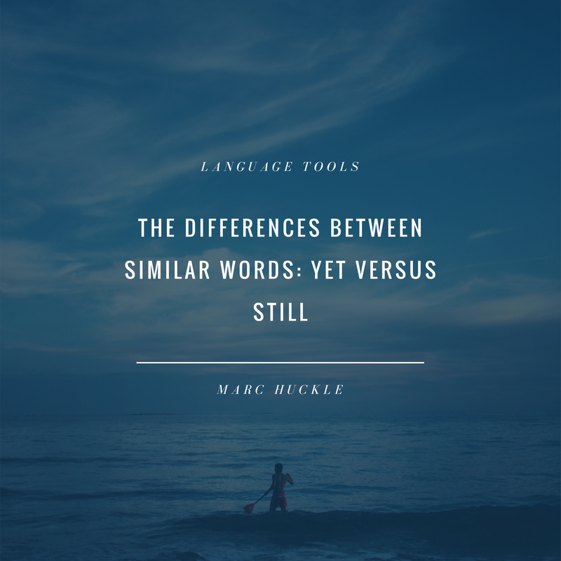 THE DIFFERENCES BETWEEN SIMILAR WORDS- YET VERSUS STILL