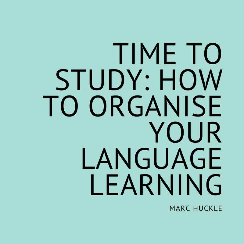 TIME TO STUDY- HOW TO ORGANISE YOUR LANGUAGE LEARNING