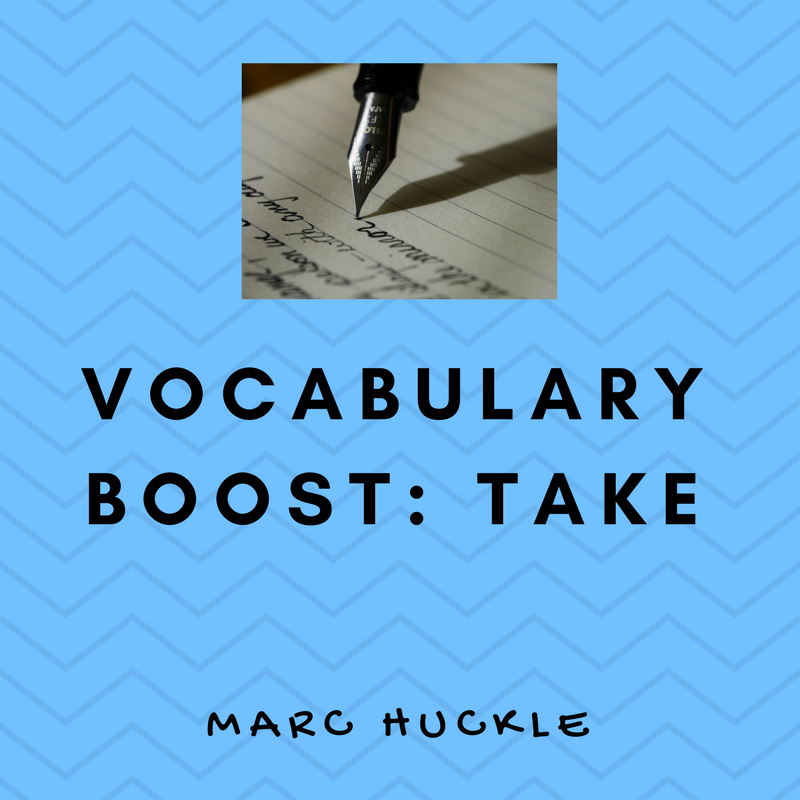 VOCABULARY BOOST- TAKE