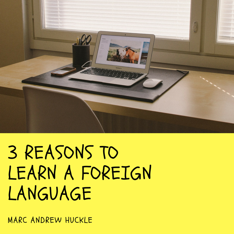 3 REASONS TO LEARN A FOREIGN LANGUAGE