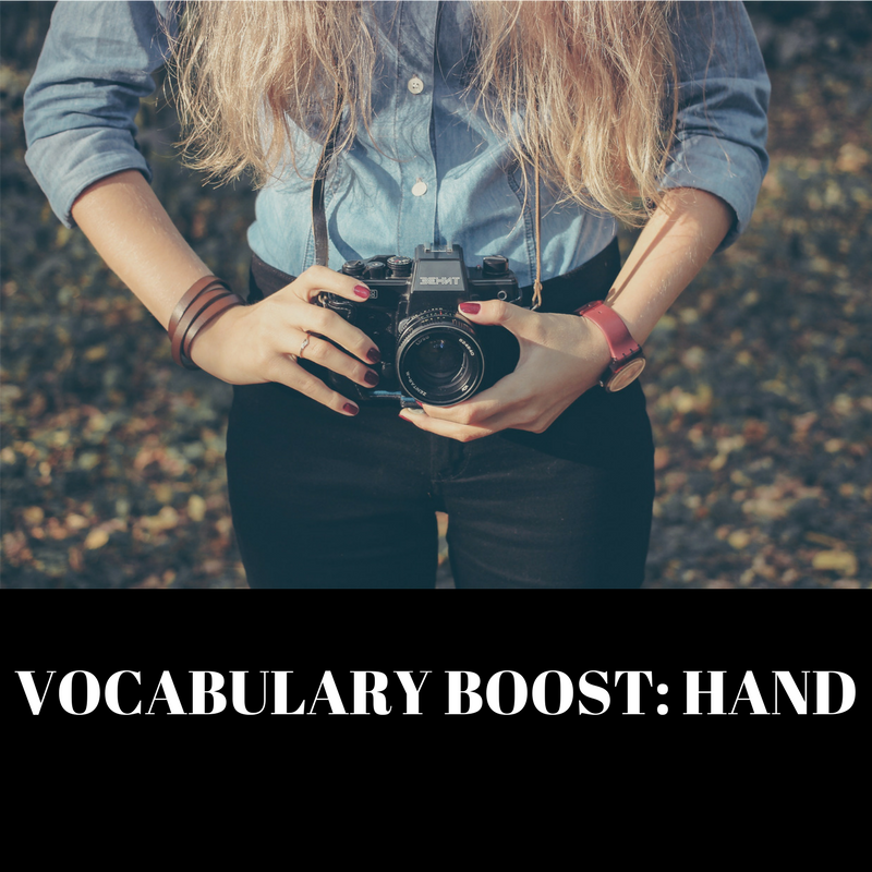 VOCABULARY BOOST- HAND