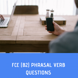 B2 PHRASAL VERB QUESTIONS – 15 PDFS IN THIS POST