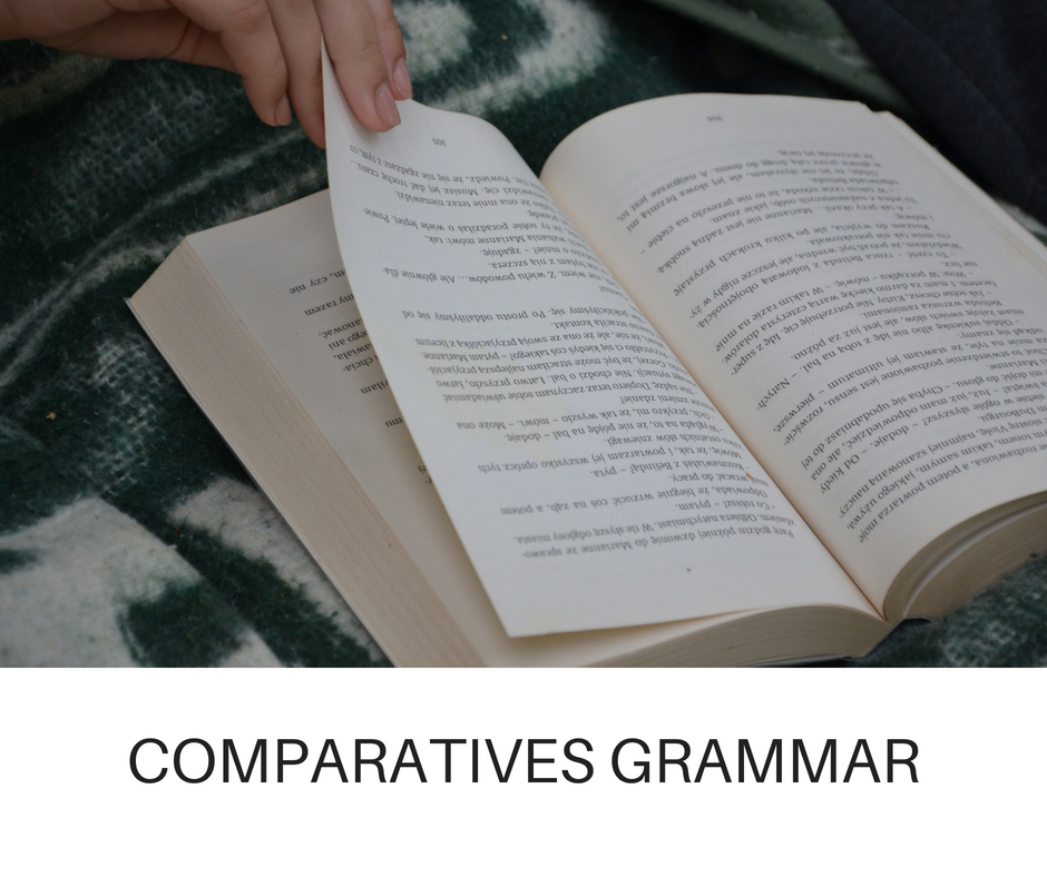 COMPARATIVES GRAMMAR