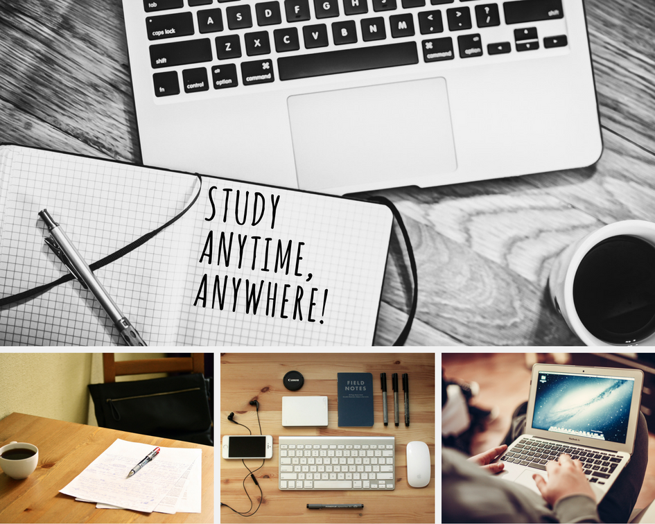 STUDY ANYTIME, ANYWHERE