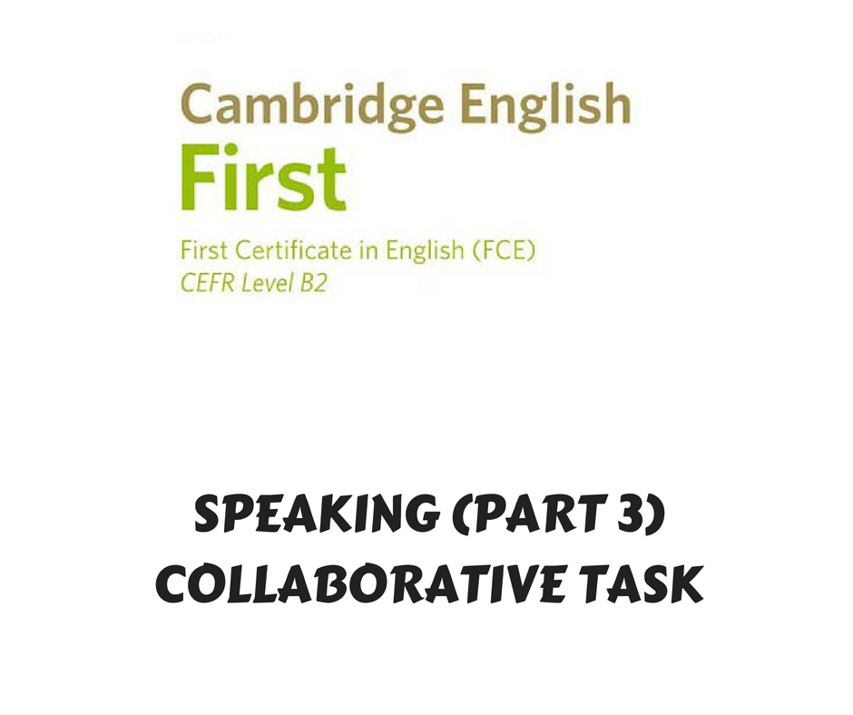 SPEAKING (PART 3) COLLABORATIVE TASK