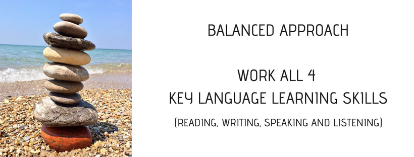 BALANCED APPROACHWORK ALL 4 KEY LANGUAGE LEARNING SLILLS